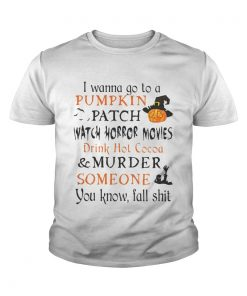 Halloween I wanna go to a Pumpkin patch watch horror movies Young