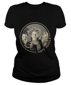 Ladies Tee Hocus Pocus Sanderson Sisters I hate People shirt