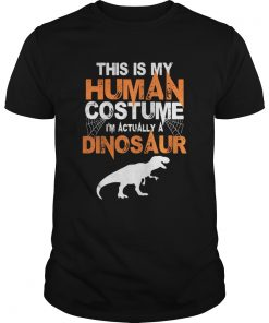 Guys This is my human costume I'm actually a Dinosaur shirt
