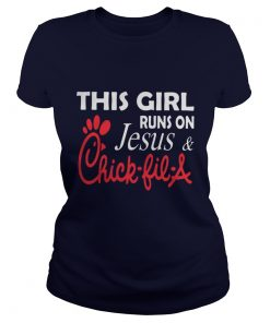 Ladies Tee This girl runs on Jesus and Chick-fil-a shirt