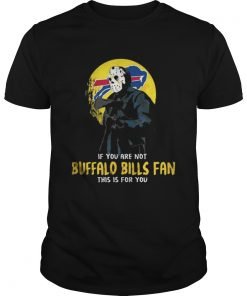 Guys Jason Voorhees If you are not Buffalo Bills Fan this is for you shirt