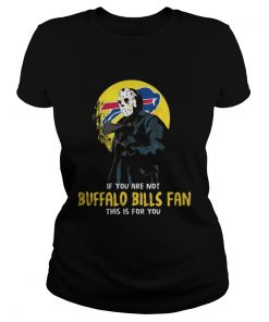 Ladies Tee Jason Voorhees If you are not Buffalo Bills Fan this is for you shirt
