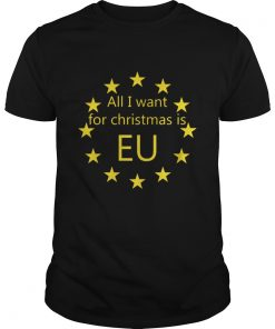 Guys All I want for Christmas is EU shirt