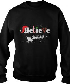 Sweater Believe in Santa Claus Christmas shirt