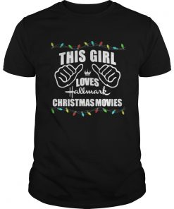 Guys This girl loves Hallmark Christmas movies shirt