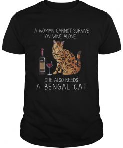 A woman cannot survive on wine alone she also needs a Bengal Cat classic guys