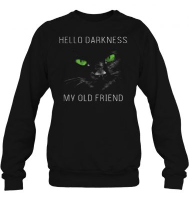 Cat hello darkness my old friend green eye shirt