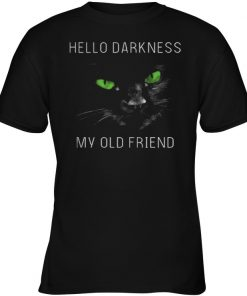 Cat hello darkness my old friend green eye shirt