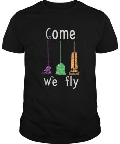 Come We Fly Hocus Pocus Broom Witches Halloween shirt
