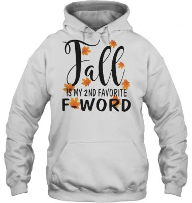 Fall is my 2nd favorite f word hoodie