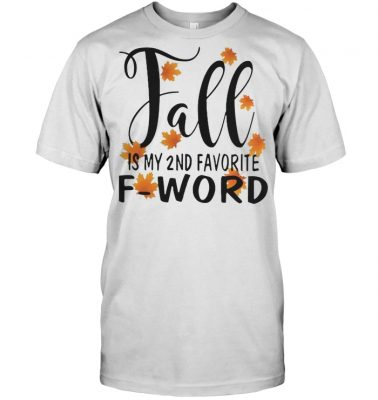 Fall is my 2nd favorite f word shirt
