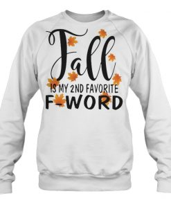 Fall is my 2nd favorite f word sweatshirt