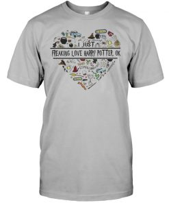 Freaking love Harry Potter ok shirt