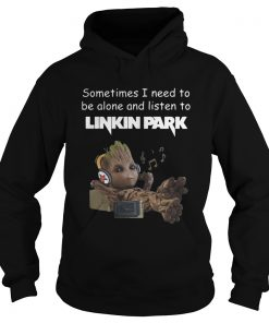 Groot sometimes I need to be alone and listen to linkin park hoodie