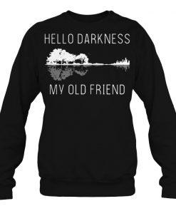 Guitar hello darkness my old friend sweashirt