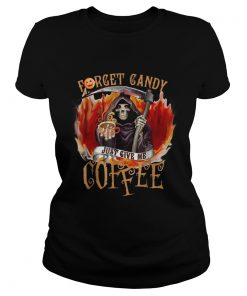 Halloween forget candy just give me coffee ladies tee