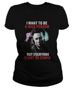 Jason I want to be a nice person but everyone is just so stupid ladies tee