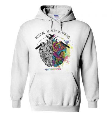 Mental health matters endthestigma hoodie