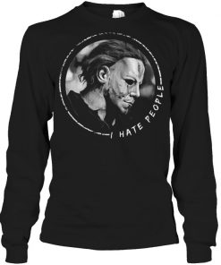 Michael Myers I hate people shirt