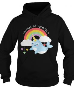Narwhal Unicorn always be yourself hoodie