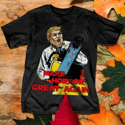 Trump Leatherface make Horror great again shirt
