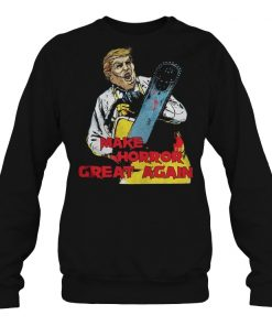 Trump Leatherface make Horror great again sweatshirt