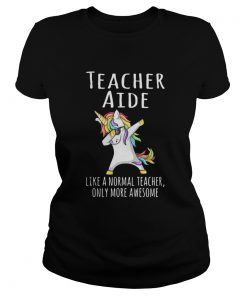 Unicorn Dabbing Teacher Aide like a normal teacher only more ladies