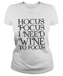 Ladies Tee Hocus Pocus I need wine to focus shirt