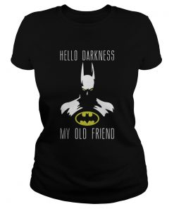 Ladies tee Batman hello Darkness my old friend shirt