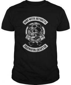 Guys Sons with arthritis ibuprofen chapter shirt