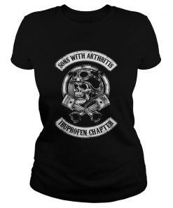 Ladies tee Sons with arthritis ibuprofen chapter shirt
