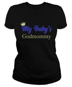 Ladies tee My baby's godmommy shirt