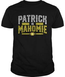 Guys Patrick is mahomie shirt