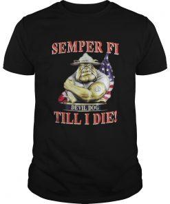 Guys Semper FI Devil Dog Till I Die Shirt