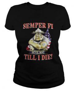 Ladies tee Semper FI Devil Dog Till I Die Shirt