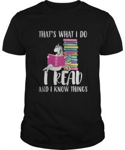Guys Unicorn That's What I Do I Read And I Know Things Shirt