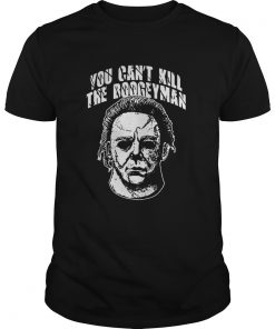 Guys Michael Myers: You can't kill the Boogeyman shirt