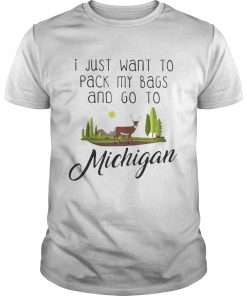 Guys I Just Want To Pack My Bags and Go to Michigan shirt