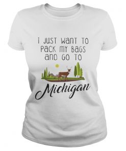 Ladies tee I Just Want To Pack My Bags and Go to Michigan shirt