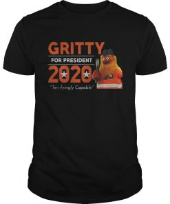 Guys Gritty for President 2020 Terrifyingly Capable shirt