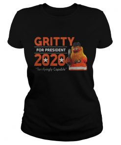 Ladies tee Gritty for President 2020 Terrifyingly Capable shirtLadies tee Gritty for President 2020 Terrifyingly Capable shirt