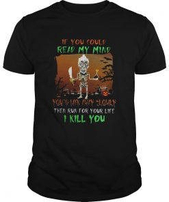Guys Dead Terrorist if you could read my mind youd back away slowly shirt