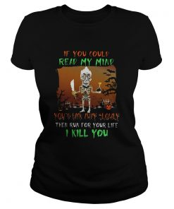 Ladies tee Dead Terrorist if you could read my mind youd back away slowly shirt