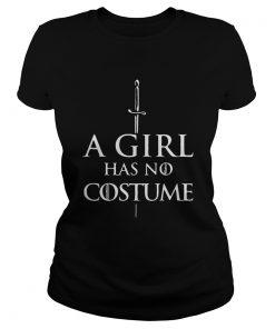 A girl has no Costume Ladies Tee