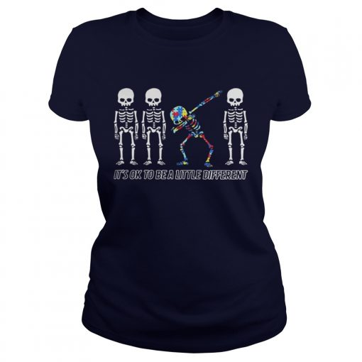 Autism Dabbing Skeleton It's Ok To Be A Little Different Ladies Tee