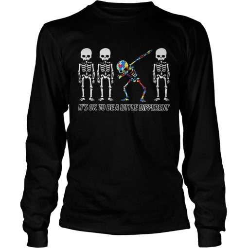 Autism Dabbing Skeleton It's Ok To Be A Little Different Longsleeve Tee
