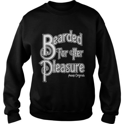 Bearded For Her Pleasure Sweatshirt