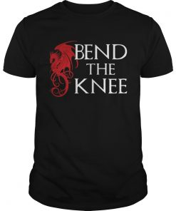 Bend The Knee Dragons Guys