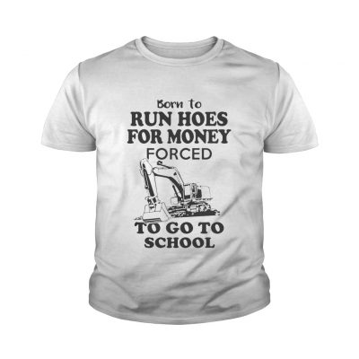 Born to run hoes for money forced to go to school youth tee