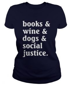 Camping Wine Dogs Social Justice Funny Ladies Tee